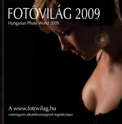 Kupás Ildikó  (Szerk.) - Fotóvilág 2009 - Hungarian Photo World 2009