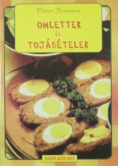 Péter Jánosné - Omlettek és tojásételek