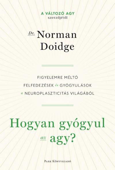 Norman Doidge - Hogyan gyógyul az agy?