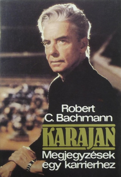 Robert C. Bachmann - Karajan