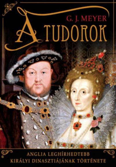 G. J. Meyer - A Tudorok