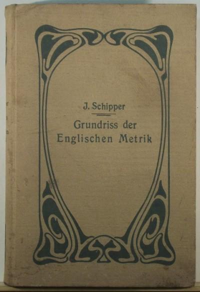 Jakob Schipper - Grundriss der Englischen Metrik