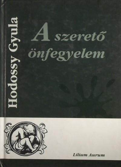 Hodossy Gyula - A szerető önfegyelem