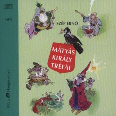 Szép Ernő - Tomasevics Zorka - Mátyás király tréfái - Hangoskönyv