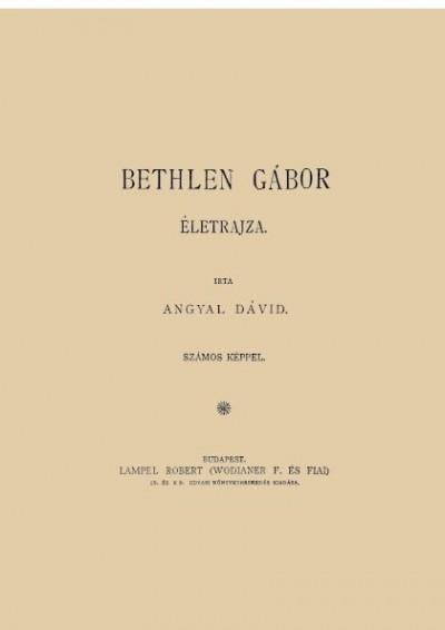 Angyal Dávid - Bethlen Gábor életrajza