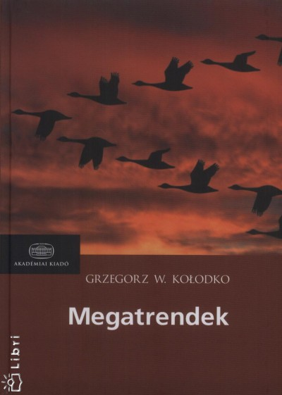 Grzegorz W Kolodko - Megatrendek