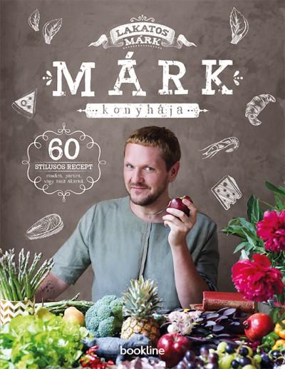 Lakatos Márk - Márk konyhája