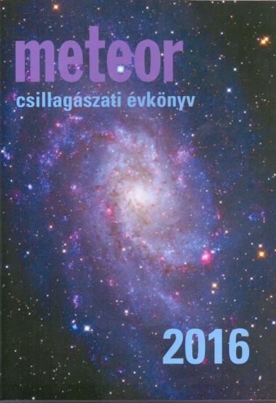 Benkő József  (Szerk.) - Mizser Attila  (Szerk.) - Meteor csillagászati évkönyv 2016