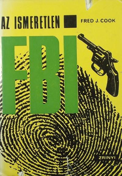 Fred J. Cook - Az ismeretlen FBI
