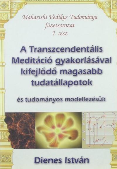 Dienes István - A Transzcendentális Meditáció gyakorlásával kifejlődő magasabb tudatállapotok