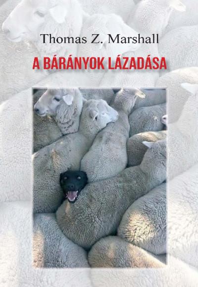 Thomas Z. Marshall - A bárányok lázadása