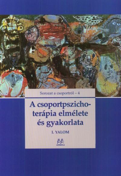 Irvin D. Yalom - Bíró Sándor  (Szerk.) - A csoportpszichoterápia elmélete és gyakorlata