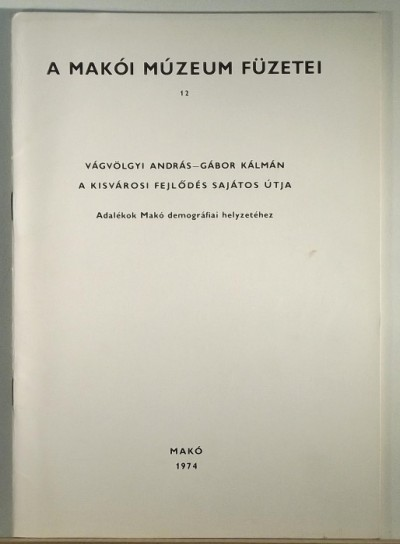 Gábor Kálmán - Vágvölgyi András - A kisvárosi fejlődés sajátos útja
