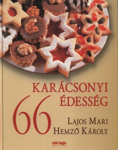 Hemző Károly - Lajos Mari - 66 karácsonyi édesség