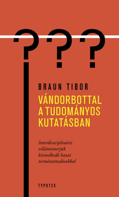 Braun Tibor - Vándorbottal a tudományos kutatásban