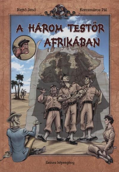 Rejtő Jenő - A három testőr Afrikában