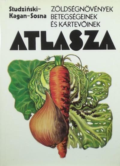 Zygmunt Sosna - Zöldségnövények betegségeinek és kártevőinek atlasza