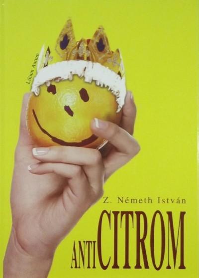Z. Németh István - Anticitrom