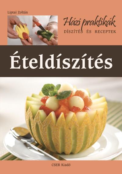 Liptai Zoltán - Ételdíszítés
