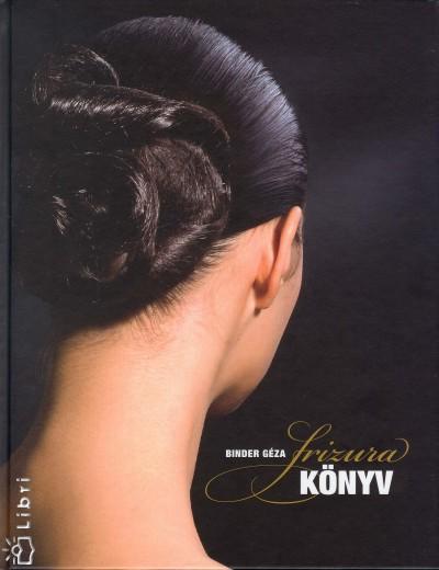 Binder Géza - Frizurakönyv