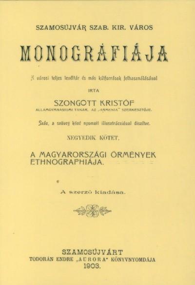 Szongott Kristóf - Szamosújvár szab. kir. város monográfiája IV.