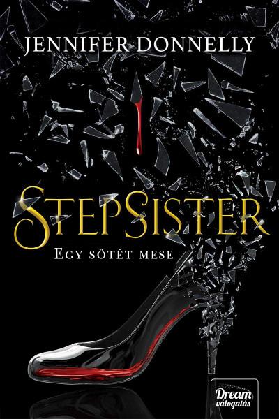 Jennifer Donnelly - Stepsister - Egy sötét mese