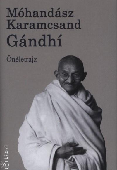 Mohandász Karamcsand Gandhi - Gándhí - Önéletrajz