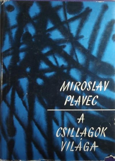 Miroslav Plavec - A csillagok világa