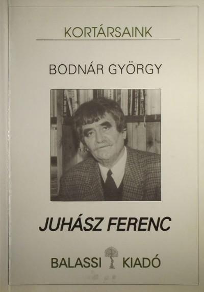 Bodnár György - Juhász Ferenc (DEDIKÁLT)