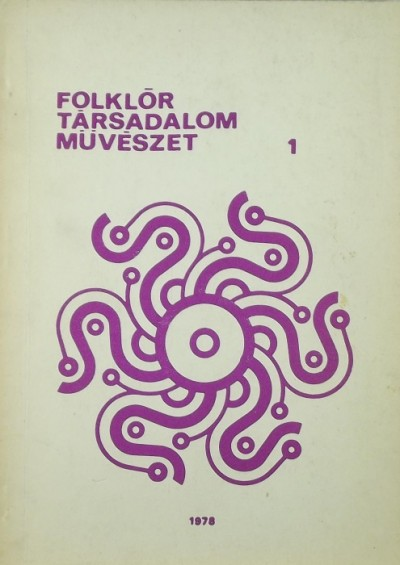 Zelnik József  (Szerk.) - Folkór - társadalom - művészet