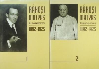 Rákosi Mátyás - Feitl István  (Szerk.) - Gellériné Lázár Márta  (Szerk.) - Visszaemlékezések 1892-1925 1-2.