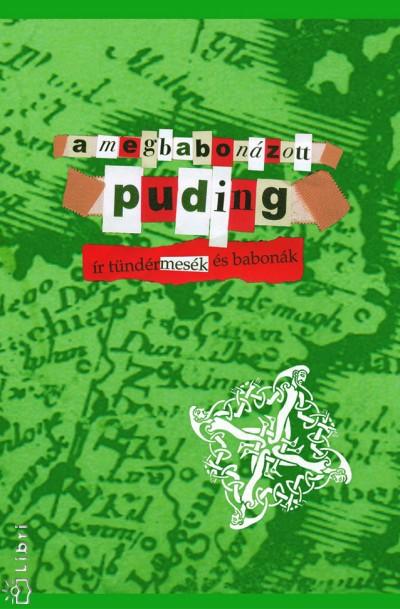 William Butler Yeats  (Vál.) - A megbabonázott puding