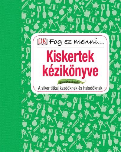 Szalai Lilla  (Szerk.) - Fog ez menni... Kiskertek kézikönyve