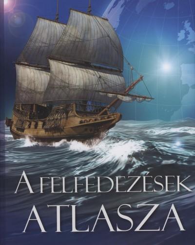 Averil Moffat  (Szerk.) - A felfedezések atlasza