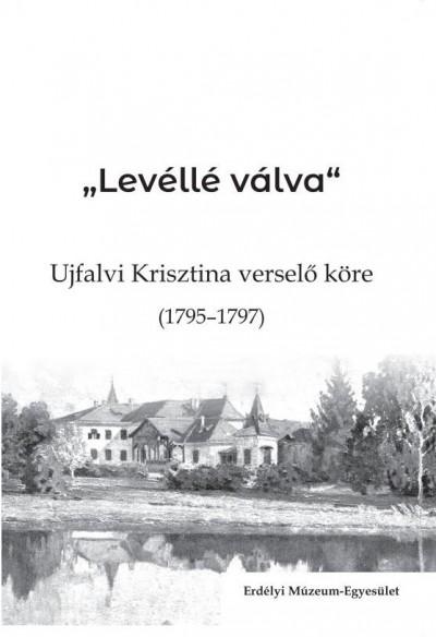 Egyed Emese  (Szerk.) - Levéllé válva