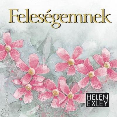 Helen Exley - Pálvölgyi Lídia  (Szerk.) - Feleségemnek