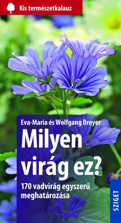 Eva-Maria Dreyer - Wolfgang Dreyer - Milyen virág ez?