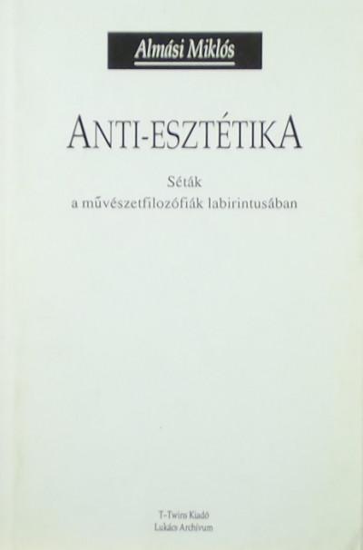 Almási Miklós - Anti-esztétika