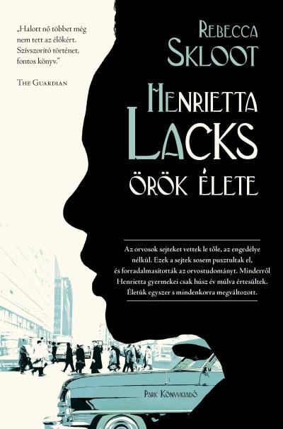 Rebecca Skloot - Henrietta Lacks örök élete