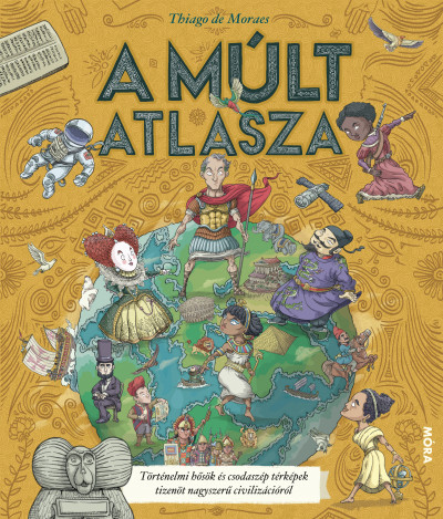 Thiago De Moraes - A múlt atlasza