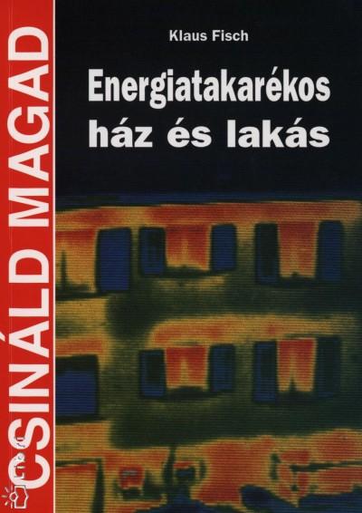 Klaus Fisch - Energiatakarékos ház és lakás