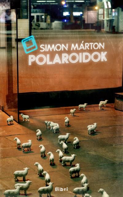 """Képtalálat a következőre: """"Simon Márton: Polaroidok"""""""