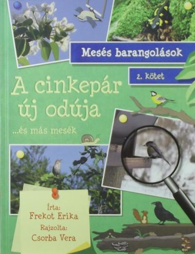 Frekot Erika - A cinkepár új odúja (Mesés Barangolások 2. kötet)