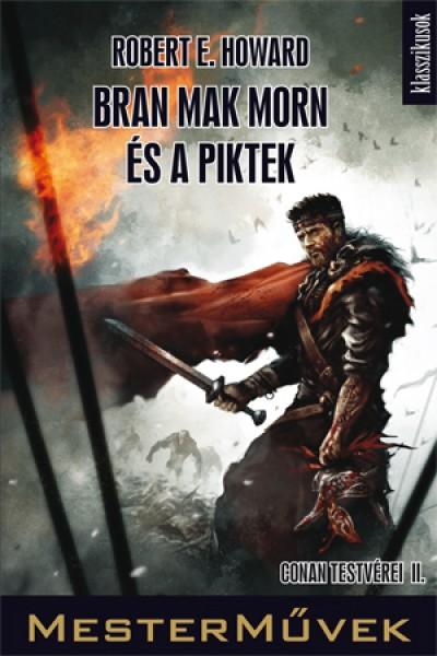 Robert E. Howard - Bran Mak Morn és a piktek
