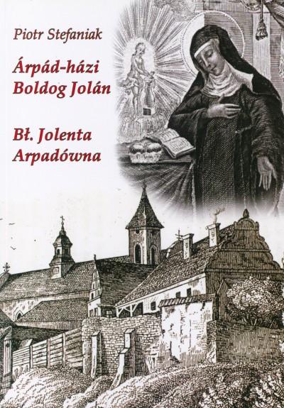 Stefaniak Piotr - Árpád-házi Boldog Jolán