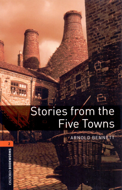 Arnold Bennett - Stories from the Five Towns