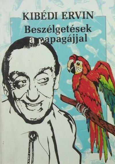 Kibédi Ervin - Beszélgetések a papagájjal