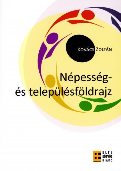Kovács Zoltán - Népesség- és településföldrajz