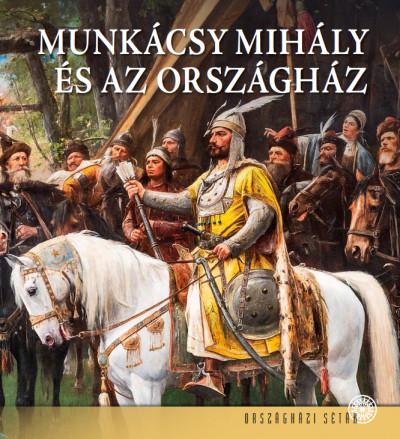 Andrássy Dorottya - Bojtos Anikó - Dúzsi Éva - Munkácsy Mihály és az Országház