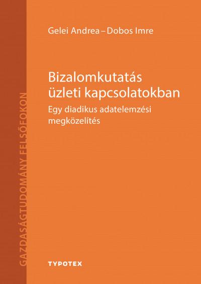 Dobos Imre - Gelei Andrea - Bizalomkutatás üzleti kapcsolatokban